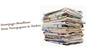 Front-page headlines from newspapers in Turkey - May 22, 2017