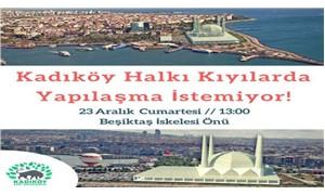 Kadıköy halkı talana karşı buluşuyor