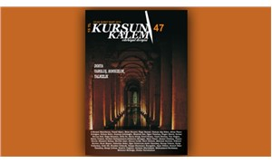 KURŞUN KALEM edebiyat dergisi 47. sayısı raflarda