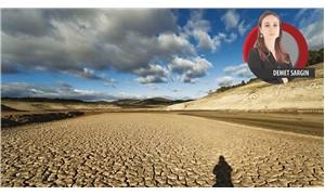 Yazın yağmur, kışın kuraklık yaşanıyor: İklim değişikliği  kabul edilmeli