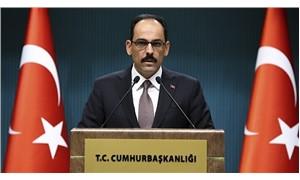 Sözcü Kalın: Erdoğan, cuma günü 100 günlük icraat programını paylaşacak