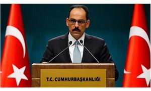 İbrahim Kalın: Türkiye bu süreçten güçlenerek çıkacaktır