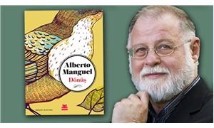 Alberto Manguel'in novellası 'Dönüş' ilk kez Türkçede