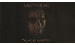 """Barlas Tan Özemek'in """"Yalancılar Kahvesinde"""" albümü 28 Eylül de yayımlanıyor"""