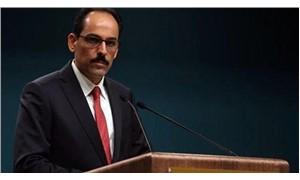 Cumhurbaşkanlığı Sözcüsü Kalın: İdlib mutabakatı dünyada takdir görüyor
