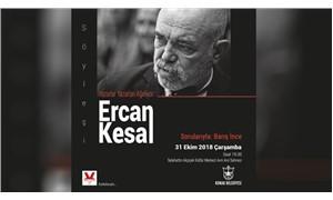 Yazarlar yazarları ağırlıyor: Ercan Kesal ve Barış İnce