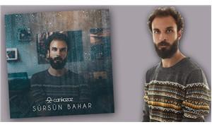 Can Kazaz, 'Sürsün Bahar' albümünü müzikseverlerin beğenisine sundu