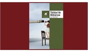 Güven Gürkan Öztan'dan yeni kitap: Türkiye'de Militarizm