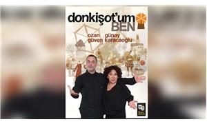 Ozan Güven, 14 yıl sonra tiyatroya 'Don Kişot'um Ben'le dönüyor