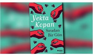 Yekta Kopan'dan yeni roman: Sıradan Bir Gün