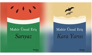 Mahir Ünsal Eriş'ten iki kitap birden: Sarıyaz ve Kara Yarısı