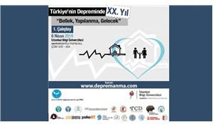 """Türkiye'nin depreminde 20. yıl: """"Bellek, Yapılanma, Gelecek"""""""