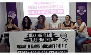 KESK'li kadınlar: Hakkımız olanı istiyoruz