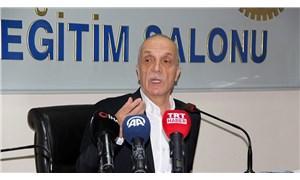 Türk-İş Başkanı kendini savundu: İşçinin yüzde 90'ı memnun!