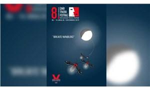 İzmir 8. Uluslararası Tiyatro Festivali'nin teması belli oldu