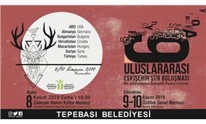 7 ülkeden 26 şair Eskişehir'de buluşuyor