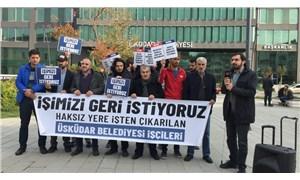 Üsküdar Belediyesi'nden atılan işçiler: Sesimizi duyuramadık