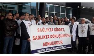 Mersin Sağlık Hakkı Meclisi: Sağlıkta şiddet yasası bir an önce çıkarılmalı