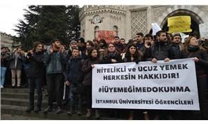 İstanbul Üniversitesi öğrencilerinden yemekhane protestosu: İnsani koşullar için uygulamadan vazgeçin