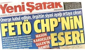 FETÖ arşivi kabarık Yeni Şafak'tan manşet: FETÖ CHP'nin eseri!