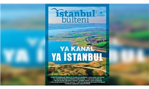 İBB'nin Ocak bülteni 'Ya Kanal, Ya İstanbul' manşetiyle çıktı