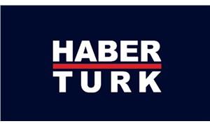 Habertürk TV'den özür açıklaması
