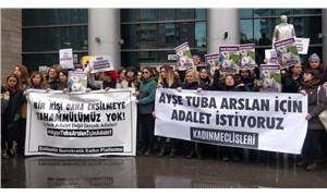 Ayşe Tuba Arslan davası ertelendi