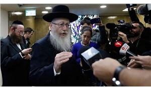 'Mesih bizi kurtaracak' diyen İsrail Sağlık Bakanı istifa etti