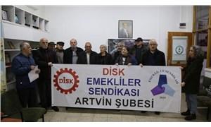 DİSK Emekli Sen Artvin Şube Başkanı Güven: 65 yaş üstü hareketsizlik tehdidi ile karşı karşıya