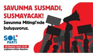 Sol Partili Hukukçulardan Savunma Mitingi için çağrı