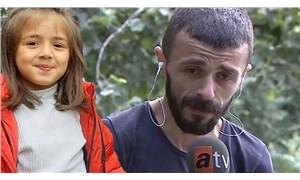 Cansız bedeni bulunan 7 yaşındaki İkranur'un babası: Konuşacağı için öldürülmüş olabilir