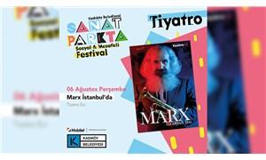 Marx'ın zamanda yolculuğu, Kadıköy Sanat Parkta Festivali'nde!