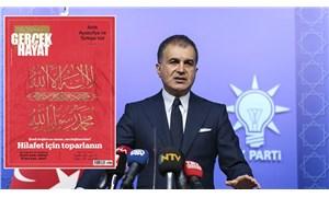 Yandaş derginin hilafet çağrısına AKP'li Çelik'ten tepki