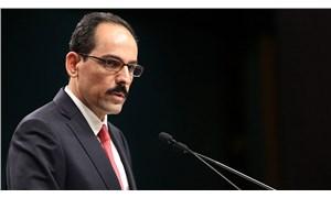 Kalın: Libya'da herhangi bir devletle karşı karşıya gelmek istemeyiz