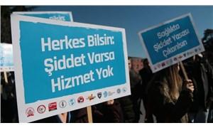 'Sağlık çalışanlarına şiddet uygulayanın SGK primi kesilsin'