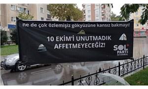 """SOL Parti'nin """"10 Ekim'i Unutmadık, Affetmeyeceğiz"""" pankartına soruşturma"""