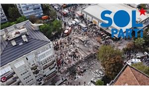 SOL Parti'den İzmir depremi açıklaması: Tepeden tırnağa ranta bulaşmış iktidar sorunlarımızı çözemez