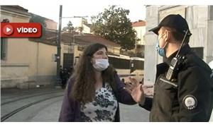 Taksim'de sokağa çıkma kısıtlamasına yakalanan genç: Şanssız kız diye çekin