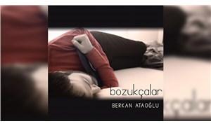 Berkan Ataoğlu'ndan yeni albüm: Bozukçalar