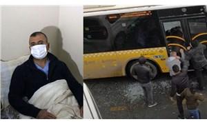 İETT şoförü saldırı anını anlattı
