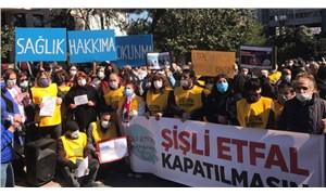 Şişli Etfal Hastanesi halkındır, kapatılamaz
