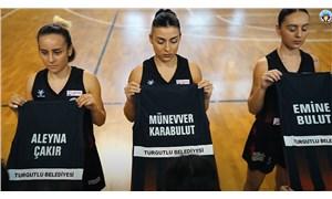 Turgutlu Belediyesporlu kadın basketbolcular öldürülen hemcinslerini andı