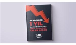 SOL Parti'den 'Pandemide 1 Yıl' raporu: Son 1 yılda 718 bin kişi işini kaybetti!