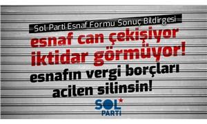 SOL Parti'den esnaf için acil taleplerle mücadele çağrısı: Vergi borçları silinsin