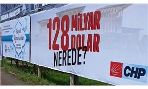 CHP'nin afişlerine soruşturma başlatıldı, sosyal medya tepki gösterdi: 128 milyar dolar nerede?