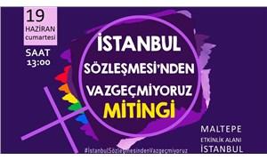 120 kadın örgütünden İstanbul Sözleşmesi mitingine çağrı: Haykırmaya devam ediyoruz, İstanbul Sözleşmesi'nden Vazgeçmiyoruz!