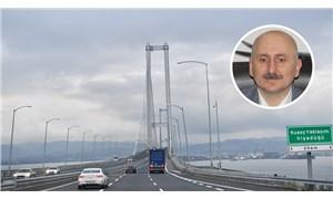 Ulaştırma Bakanı, Osmangazi Köprüsü'ndeki nadir gelişmeyi 'müjdeledi', yanıt geldi: Yine para ödecenek!