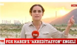 FOX TV ekibi, yangın bölgesine alınmadı