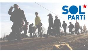 SOL Parti: Saray'ın mülteci politikası katliamlara kapı aralıyor