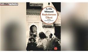 Gerçek olmayan olaylardan esinlenmiş bir roman: Leïla Slimani'nin Başkalarının Ülkesi